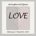 """LOVE"" kicks off 2014 Exhibits at Austin Art Space"