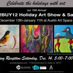 12BUY12 Show Opens Saturday Dec. 14th!